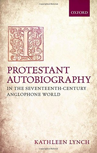 9780199643936: Protestant Autobiography in the Seventeenth-Century Anglophone World