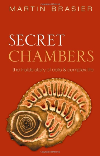 9780199644001: Secret Chambers: The Inside Story of Cells & Complex Life