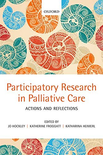 9780199644155: Participatory Research in Palliative Care: Actions and reflections