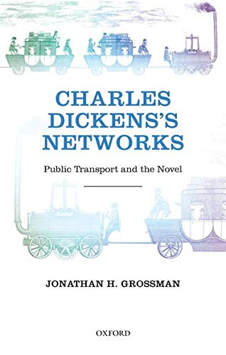 9780199644193: Charles Dickens's Networks: Public Transport and the Novel