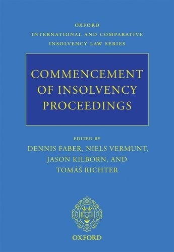 Commencement of Insolvency Proceedings (Oxford International and Comparative Insolvency Law): ...