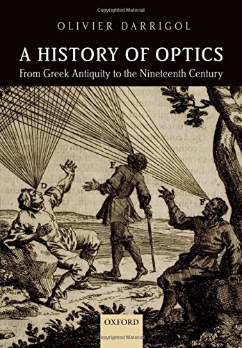 9780199644377: A History of Optics from Greek Antiquity to the Nineteenth Century