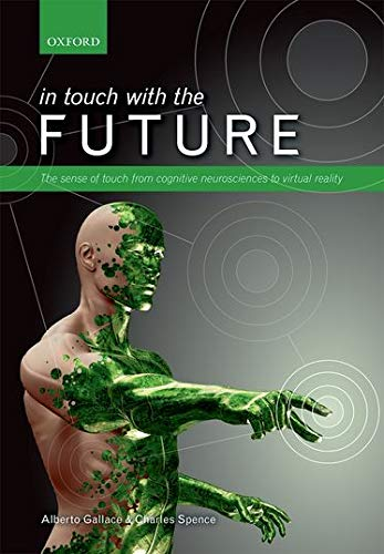 9780199644469: In touch with the future: The sense of touch from cognitive neuroscience to virtual reality