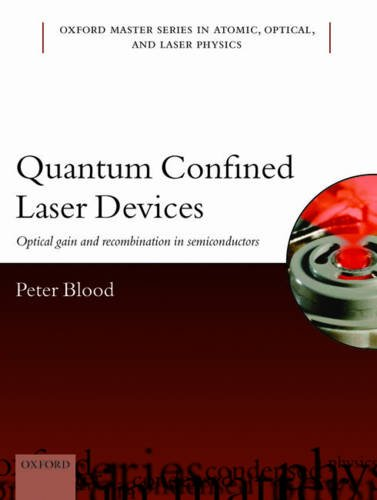 9780199644513: Quantum Confined Laser Devices: Optical gain and recombination in semiconductors