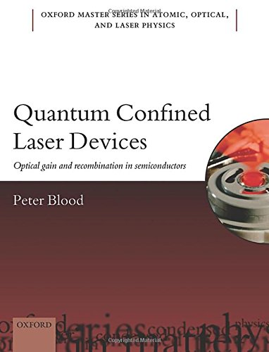 9780199644520: Quantum Confined Laser Devices: Optical gain and recombination in semiconductors