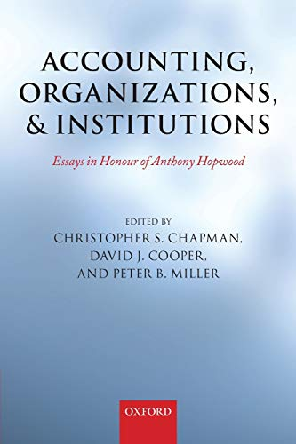9780199644605: Accounting, Organizations, and Institutions: Essays in Honour of Anthony Hopwood