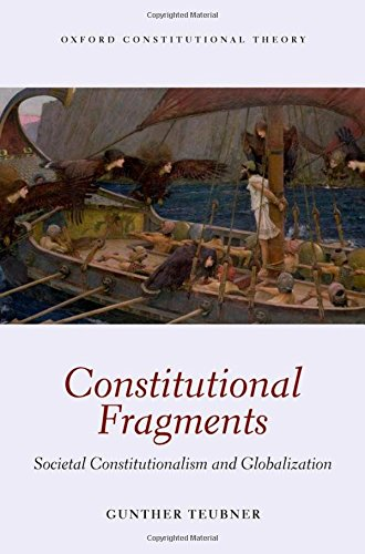 9780199644674: Constitutional Fragments: Societal Constitutionalism and Globalization (Oxford Constitutional Theory)