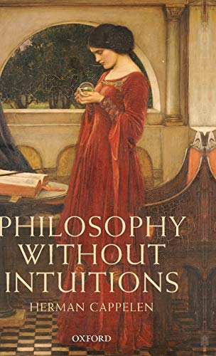 9780199644865: Philosophy without Intuitions