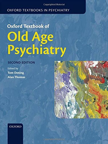 9780199644957: Oxford Textbook of Old Age Psychiatry (Oxford Textbooks in Psychiatry)