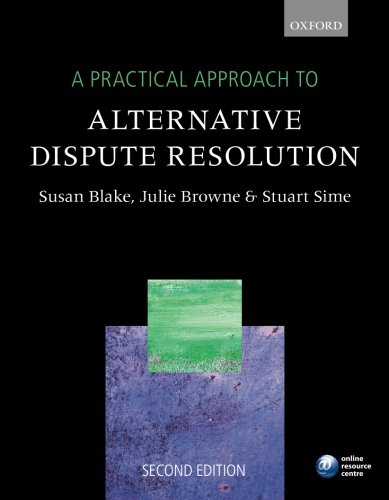 9780199644988: A Practical Approach to Alternative Dispute Resolution