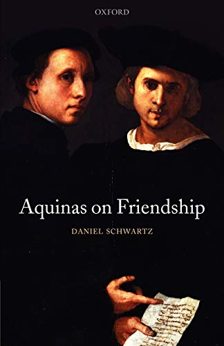 9780199645299: Aquinas on Friendship (Oxford Philosophical Monographs)