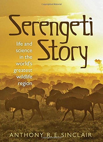 9780199645527: Serengeti Story: Life and Science in the World's Greatest Wildlife Region