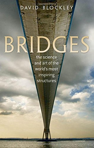 9780199645725: Bridges: The science and art of the world's most inspiring structures
