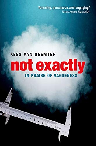 9780199645732: Not Exactly: In Praise of Vagueness