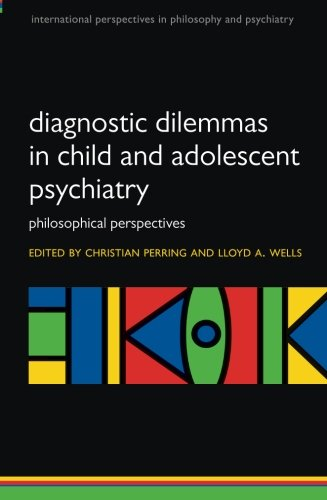 9780199645756: Diagnostic Dilemmas in Child and Adolescent Psychiatry: Philosophical Perspectives