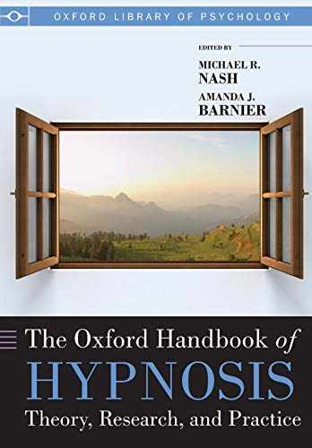 9780199645800: The Oxford Handbook of Hypnosis Theory, Research, and Practice (Oxford Library of Psychology)