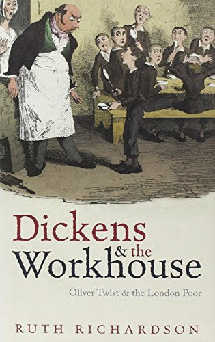 9780199645886: Dickens and the Workhouse: Oliver Twist and the London Poor