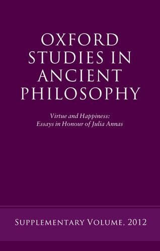9780199646043: Virtue and Happiness: Essays in Honour of Julia Annas (Oxford Studies in Ancient Philosophy)