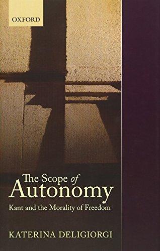 The Scope of Autonomy. Kant and the Morality of Freedom.: DELIGIORGI, K.,