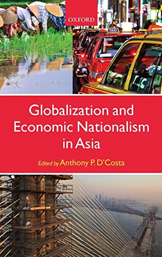9780199646210: Globalization and Economic Nationalism in Asia