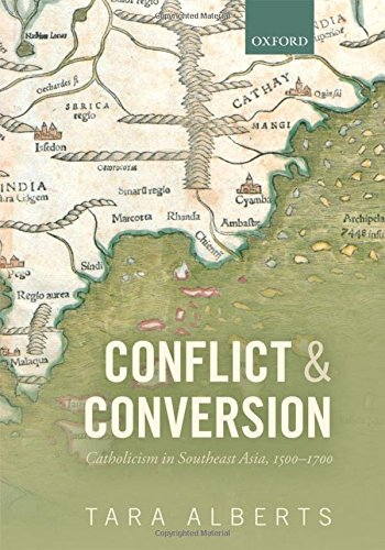 9780199646265: Conflict and Conversion: Catholicism in Southeast Asia, 1500-1700