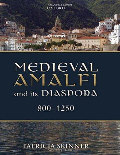 9780199646272: Medieval Amalfi and its Diaspora, 800-1250