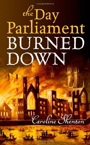 9780199646708: The Day Parliament Burned Down