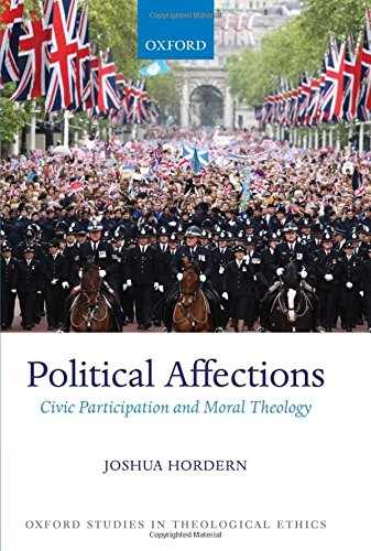 9780199646814: Political Affections: Civic Participation and Moral Theology