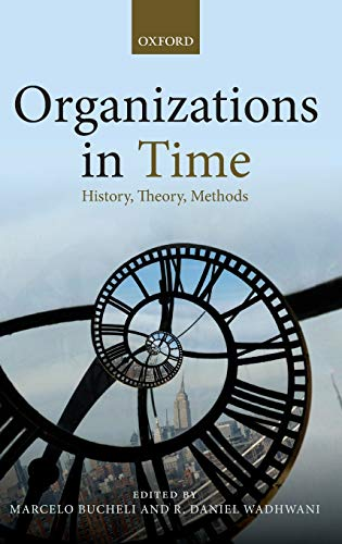 9780199646890: Organizations in Time: History, Theory, Methods