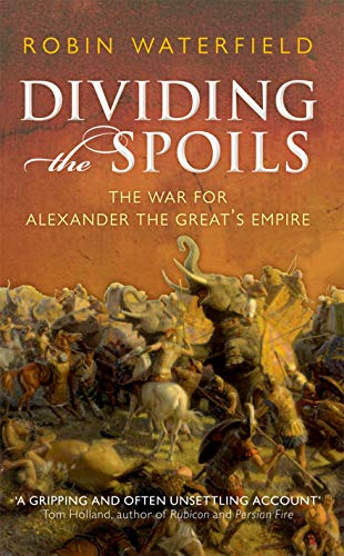 9780199647002: Dividing the Spoils: The War for Alexander the Great's Empire