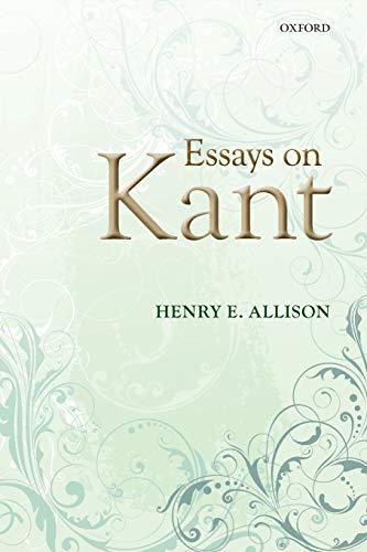 Essays on Kant.: ALLISON, H. E.,