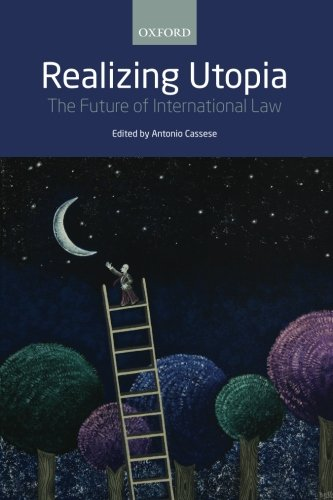 9780199647088: Realizing Utopia: The Future of International Law