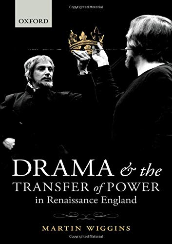 9780199650590: Drama and the Transfer of Power in Renaissance England