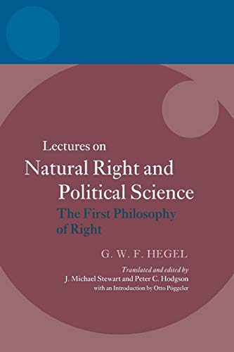 Hegel: Lectures on Natural Right and Political Science. The First Philosophy of Right.: STEWART, J....