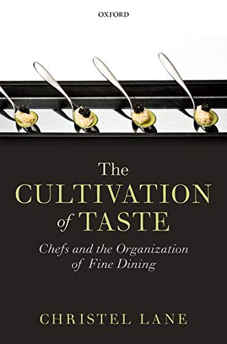 9780199651658: The Cultivation of Taste: Chefs and the Organization of Fine Dining