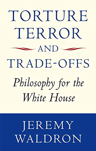9780199652020: Torture, Terror, and Trade-Offs: Philosophy for the White House