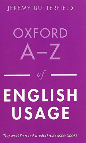 Oxford A Z of English Usage 2nd Edition: Jeremy Butterfield