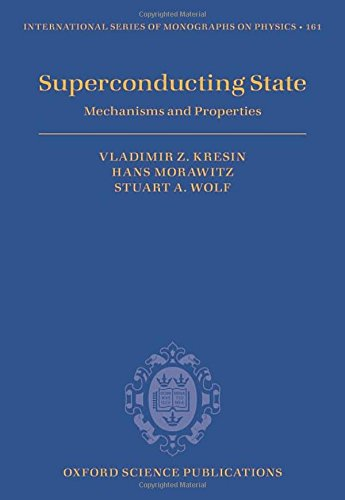 9780199652556: Superconducting State: Mechanisms and Properties (International Series of Monographs on Physics)