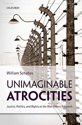 9780199653072: Unimaginable Atrocities: Justice, Politics, and Rights at the War Crimes Tribunals