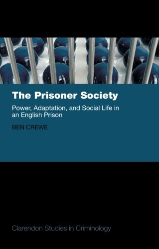 9780199653546: The Prisoner Society: Power, Adaptation and Social Life in an English Prison (Clarendon Studies in Criminology)