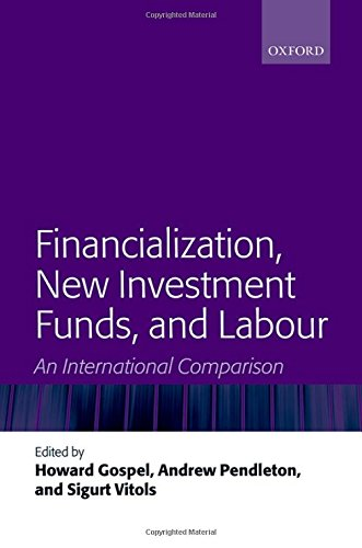 9780199653584: Financialization, New Investment Funds, and Labour: An International Comparison