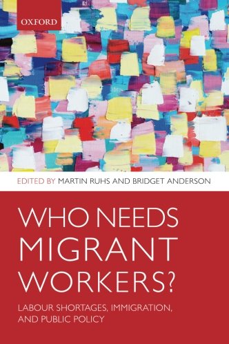 9780199653614: Who Needs Migrant Workers?: Labour shortages, immigration, and public policy