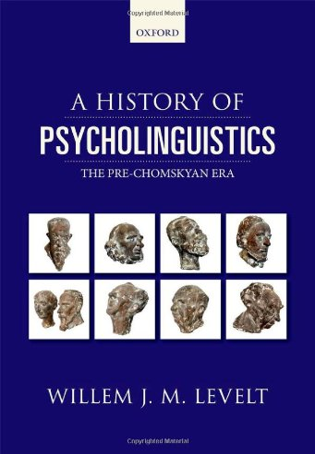 9780199653669: A History of Psycholinguistics: The Pre-Chomskyan Era