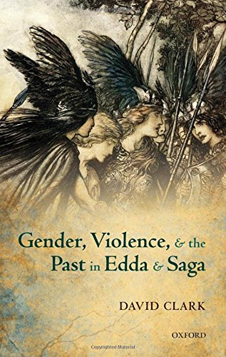 Gender, Violence, and the Past in Edda and Saga.: CLARK, D.,