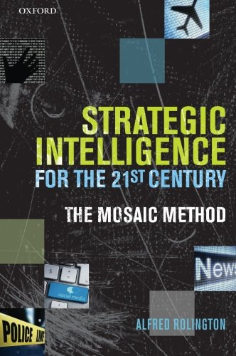 9780199654321: Strategic Intelligence for the 21st Century: The Mosaic Method