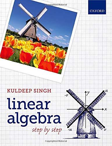 Linear Algebra: Step by Step: Singh, Kuldeep