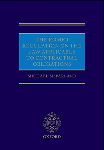 The Rome I Regulation on the Law Applicable to Contractual Obligations: Michael McParland