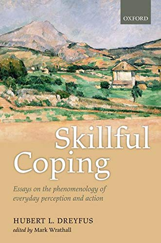 9780199654703: Skillful Coping: Essays on the phenomenology of everyday perception and action