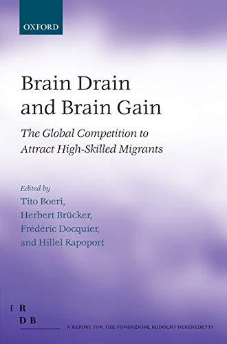 9780199654826: Brain Drain and Brain Gain: The Global Competition to Attract High-Skilled Migrants (Fondazione Rodolfo Debendetti Reports)