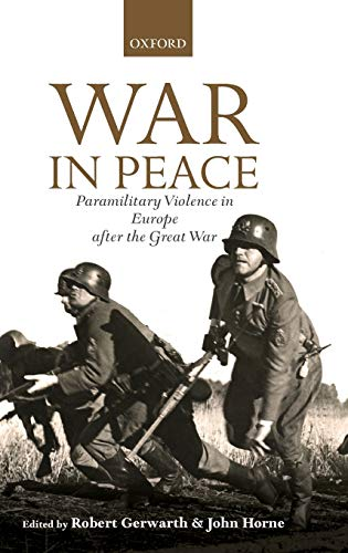 9780199654918: War in Peace: Paramilitary Violence in Europe after the Great War